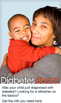 Diabetes Basics: Was your child just diagnosed with diabetes? Looking for a refresher on the basics?