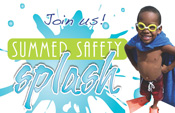 Summer Safety Splash