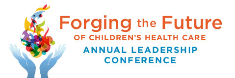 Forging the Future of Children's Health Care Annual Leadership Conference Logo